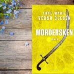 """""""Mordersken"""" af Anne-Marie Vedsø Olesen"""