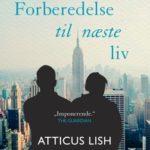 """""""Forberedelse til næste liv"""" af Atticus Lish"""