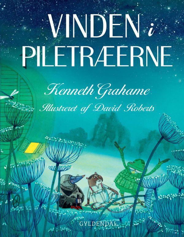 På min ønskeseddel #3 - Vinden i piletræerne af Kenneth Grahame - Bogfinken bogblog